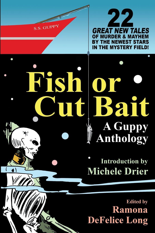 Fish or Cut Bait: A Guppy Anthology PDF