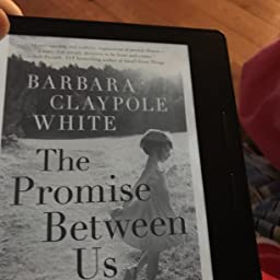 e051cd70c0d The Promise Between Us - Kindle edition by Barbara Claypole White ...