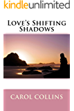 Love's Shifting Shadows
