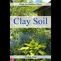 Plants for Problem Places: Clay Soil