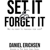 Set it & Forget it: Are you ready to transform your sleep? (English Edition)