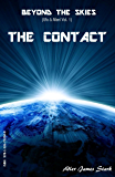 The Contact (Beyond the Skies (Ufo & Alieni) Vol. 1)