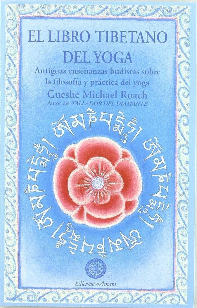 El libro tibetano del yoga: Michael Roach: 9788495094131 ...