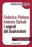 I segreti del bookmaker - Sperling Tips: Scommettere sullo sport e iniziare a vincere