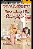 Becoming His Babygirl (English Edition)