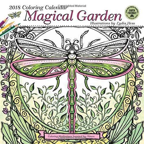 Magical Garden 2018 Coloring Wall Calendar: Coloring Meditations Inspired by Nature