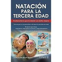 Natación para la tercera edad / Swimming for Seniors: Enseñanza básica para la natación con adultos mayores / Basic Swimming Education for Older Adults