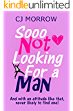 Sooo Not Looking For a Man: A witty, heart-warming and poignant, feel-good journey.