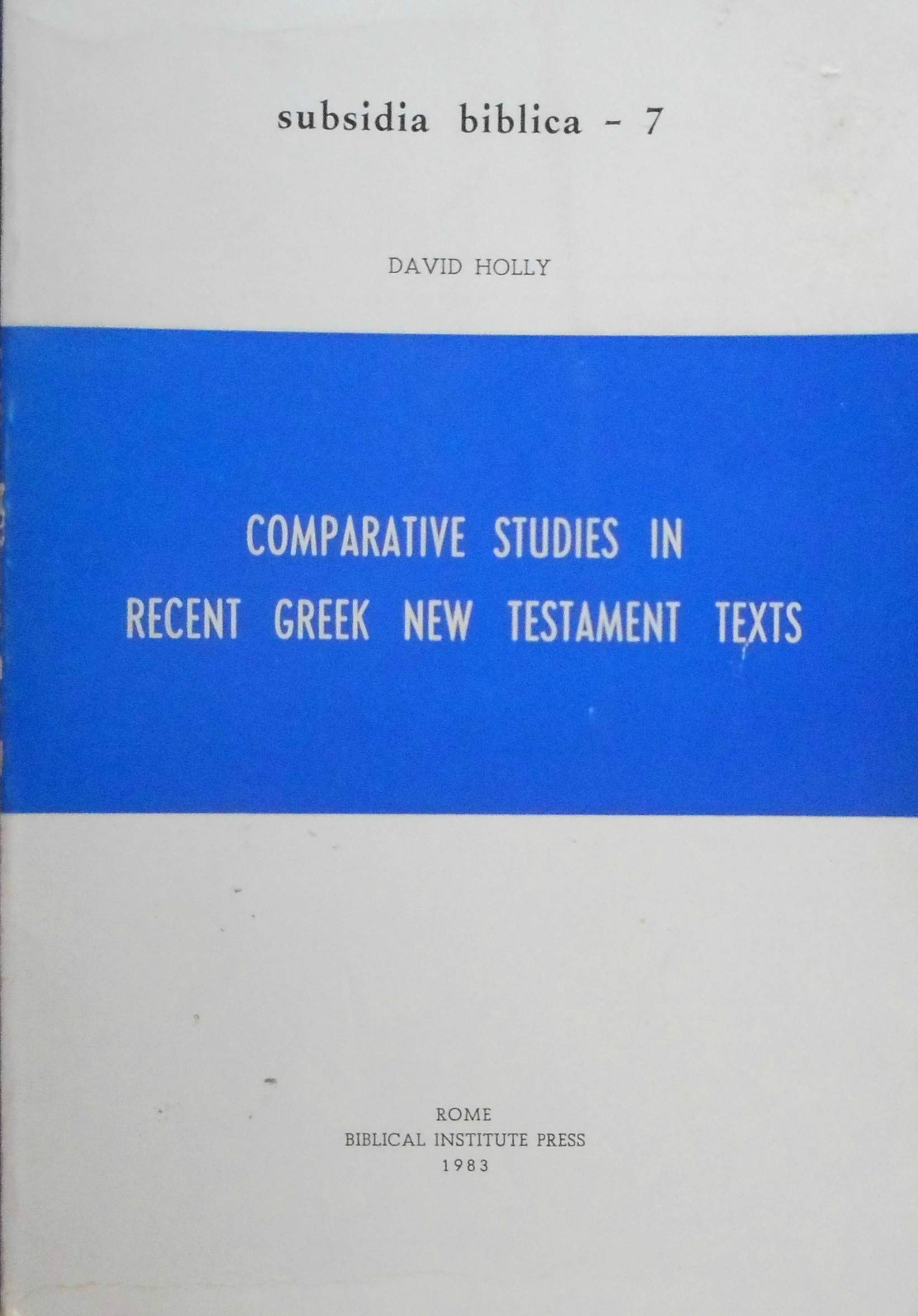 Comparative Studies In Recent Greek New Testament Texts Subsidia Biblica 7 Nestle Aland S 25th And 26th Editions Holly D 9788876535819 Amazon Com Books