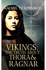 Vikings: The Truth about Thora and Ragnar: A retelling of Thora and Ragnar's Viking saga (Viking Secrets Book 2) Kindle Edition