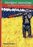 Aboriginal Australians: First Nations of an Ancient Continent (New Horizons)