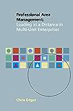 Professional Area Management: Leading at a Distance in Multi-Unit Enterprises