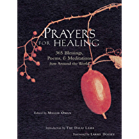Prayers for Healing: 365 Blessings, Poems, & Meditations from Around the World (365 Blessings, Poems & Meditations from…