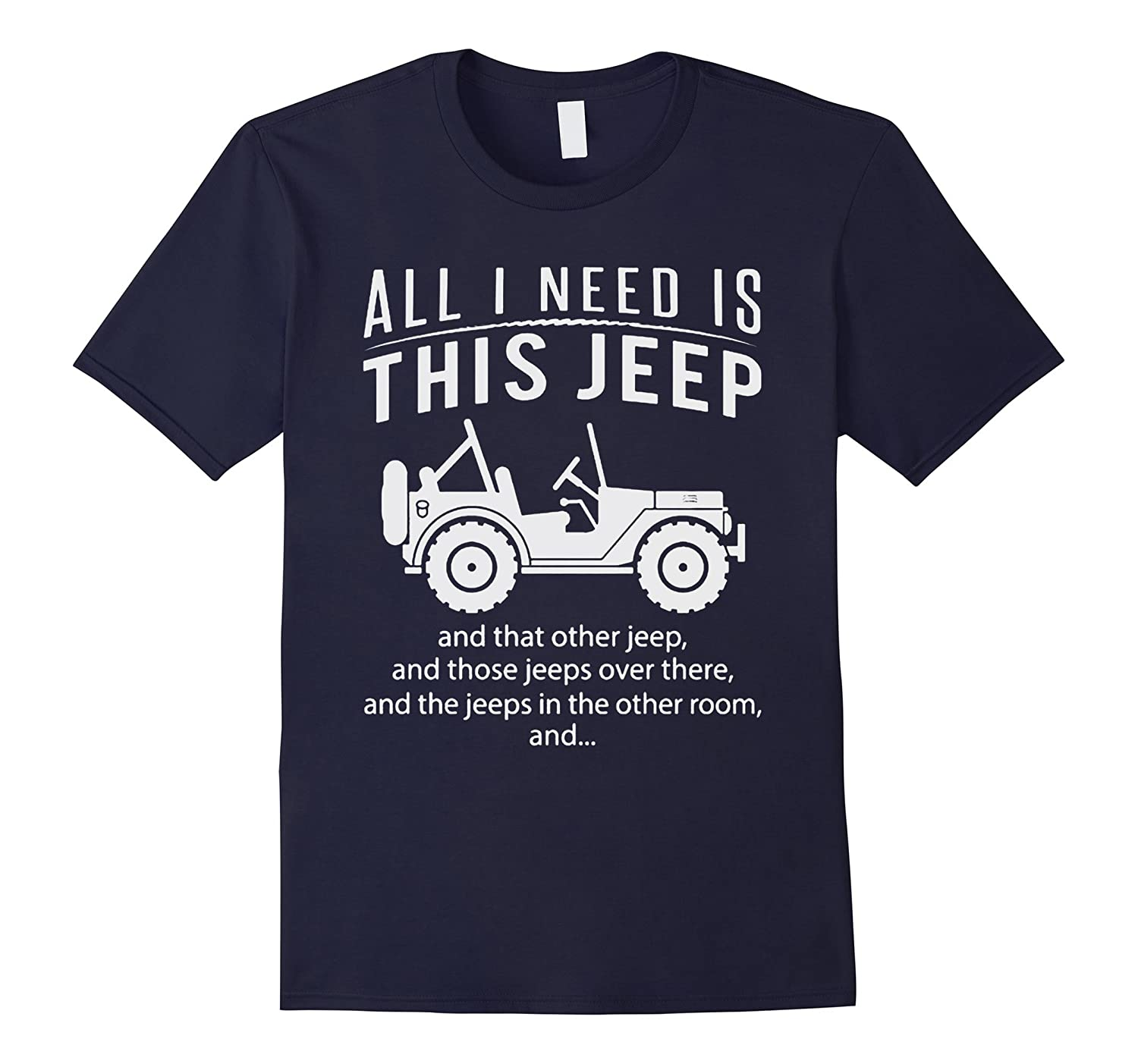 All I Need Is This Jeep T-shirt-RT
