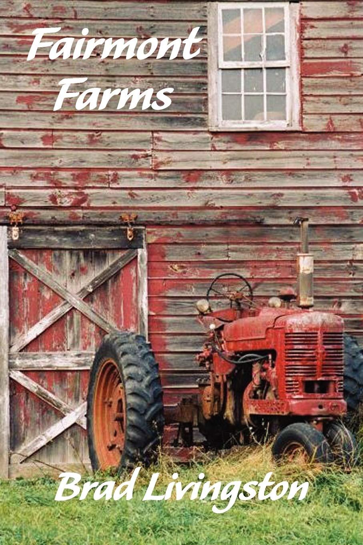 Amazon.com: Fairmont Farms (9781450021654): Livingston, Brad: Books