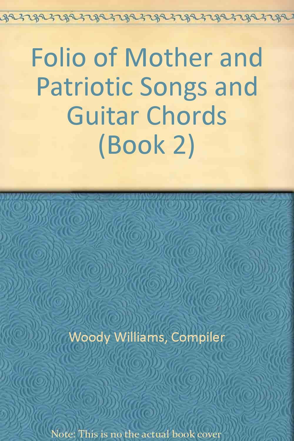 Folio Of Mother And Patriotic Songs And Guitar Chords Book 2