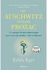 En Auschwitz no había Prozac (Edición mexicana): 12 consejos de una superviviente para curar tus heridas y vivir en libertad Edición Kindle