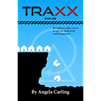 Traxx, Book 1(A Young Adult Dystopian Sci-fi Novel) (The Traxx Series)