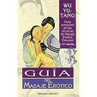 Guia del masaje erotico (SALUD Y SEXUALIDAD)
