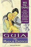 Guia Del Masaje Erotico (SALUD Y
