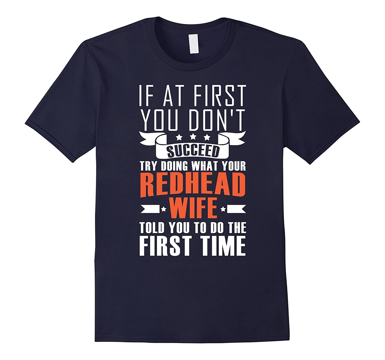 Your Redhead Wife Told You To Do The First Time T-Shirt-Rose