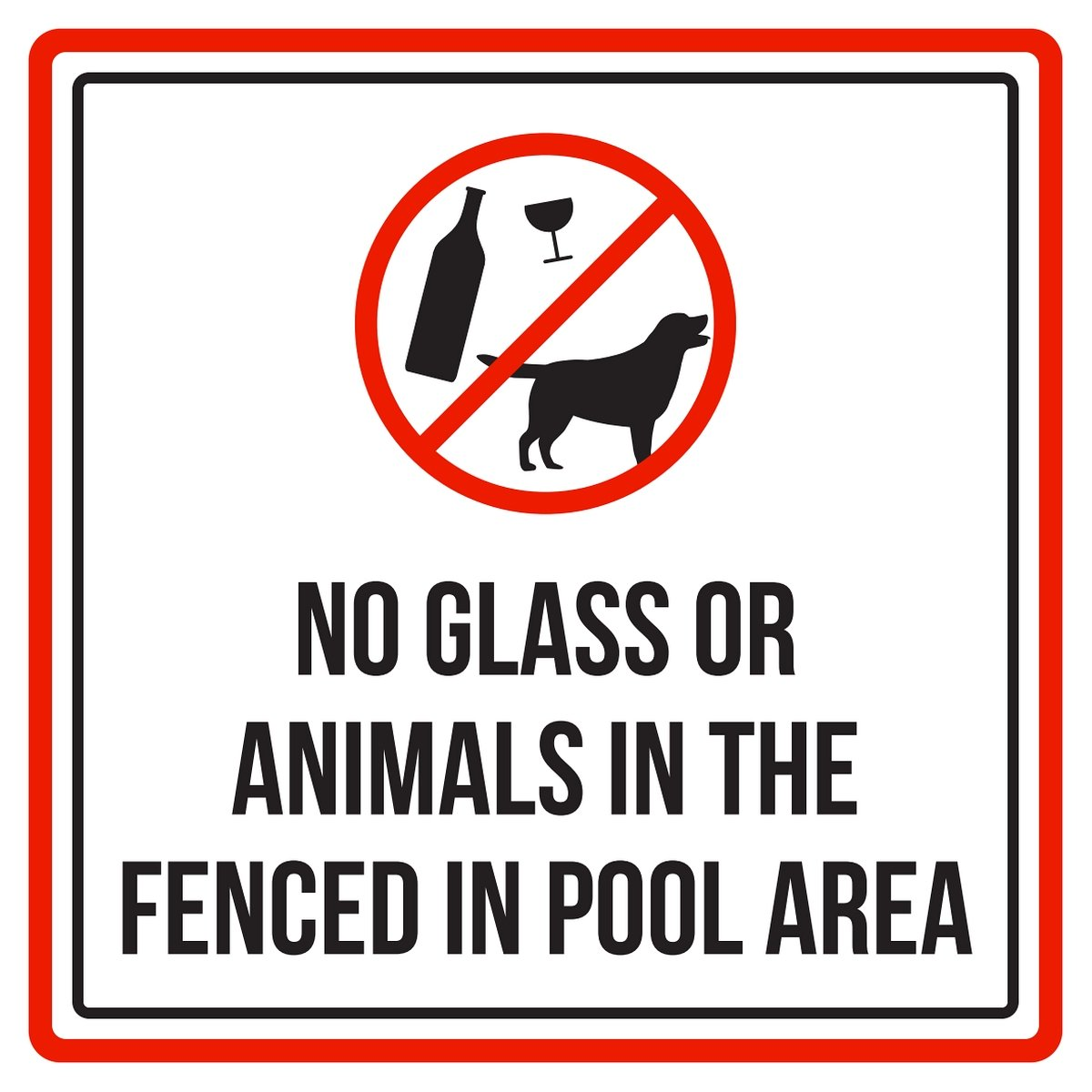 No Glass Or Animals In The Fenced In Pool Area Spa Warning Square Sign, Metal - Inch, 12x12
