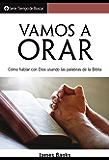 Vamos a orar: Cómo hablar con Dios usando las palabras de la biblia (Serie Tiempo de Buscar)
