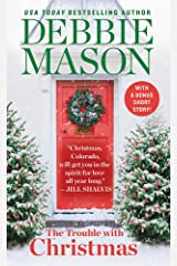 The Trouble with Christmas: The Feel-Good Holiday Read that Inspired Hallmark TV's Welcome to Christmas (Christmas, Colorado) Mass Market Paperback