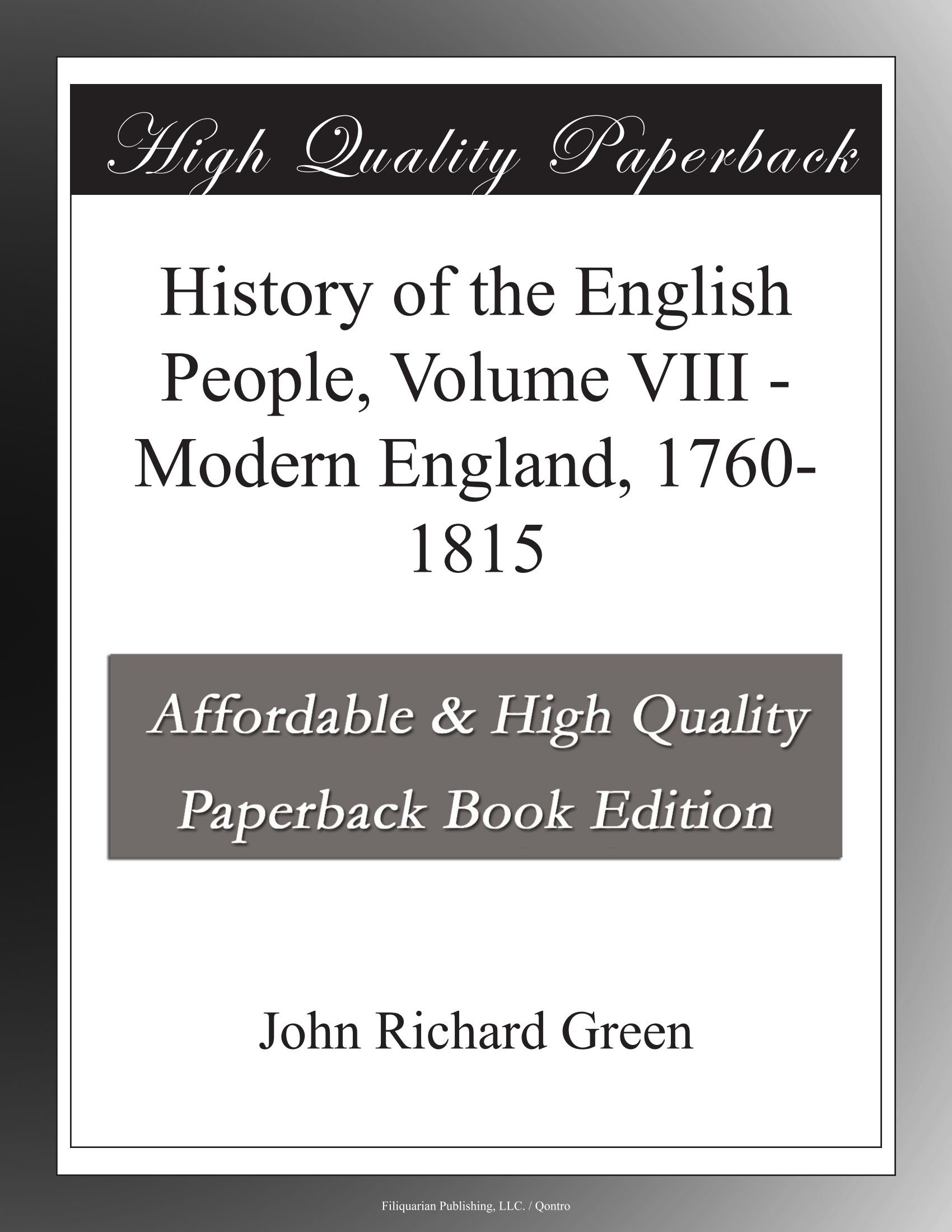 Read Online History of the English People, Volume VIII - Modern England, 1760-1815 pdf