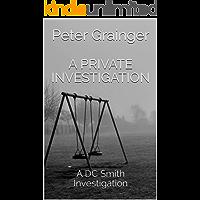 A Private Investigation: A DC Smith Investigation