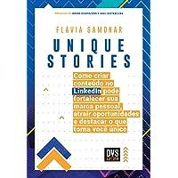 Unique Stories: Como criar conteúdo no LinkedIn pode fortalecer sua marca pessoal, atrair oportunidades e destacar o que torna você único