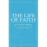 The Life of Faith (Vintage Puritan)