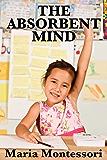 The Absorbent Mind (Unabridged Start Publishing LLC) (English Edition)
