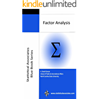 "Factor Analysis (Statistical Associates ""Blue Book"" Series Book 15)"