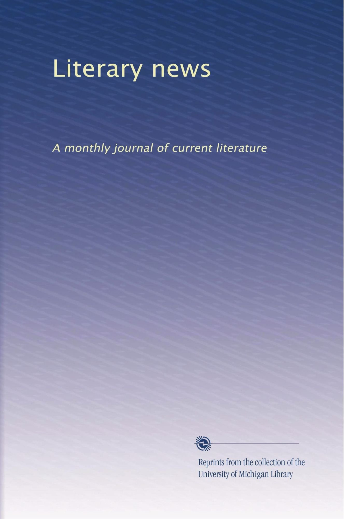 Download Literary news: A monthly journal of current literature (Volume 7) pdf