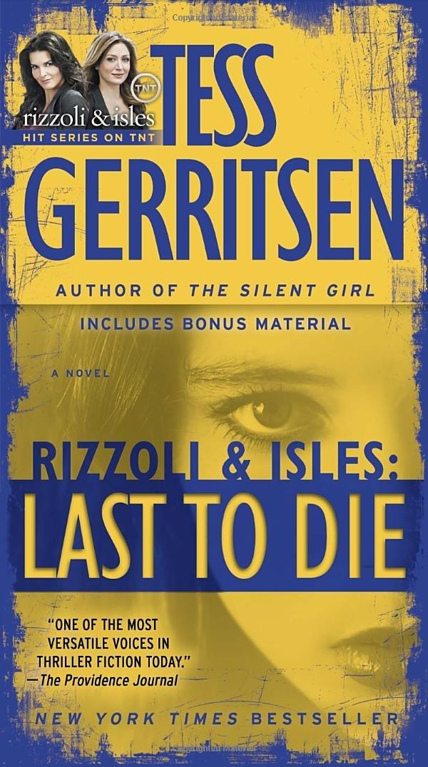 Last To Die (with Bonus Short Story John Doe): A Rizzoli U0026 Isles Novel: Tess  Gerritsen: 9780345515520: Amazon.com: Books  Presumed Guilty Tess Gerritsen