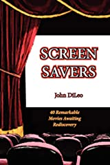 Screen Savers: 40 Remarkable Movies Awaiting Rediscovery Paperback