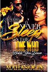Never Sleep On The One Who Holds You Down Kindle Edition