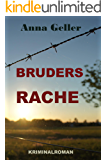 Bruders Rache (Ein Fall für Chris Sprenger und Karin Berndorf 6)