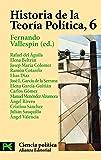 Historia de la Teoría Política, 6: La reestructuración contemporánea del pensamiento político (El Libro De Bolsillo - Ciencias Sociales)