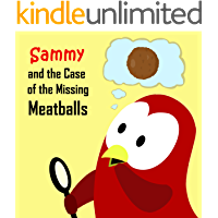 Sammy and the Case of the Missing Meatballs (Sammy the Bird Book)