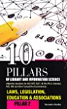 Laws, Legislation, Education and Associations (10 Pillars of Library & Information Science)