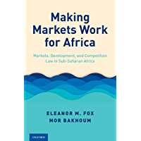 Making Markets Work for Africa: Markets, Development, and Competition Law in Sub-Saharan Africa