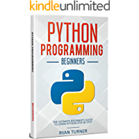 Python Programming: The Ultimate Beginner's Guide to Learn Python Step by Step (English Edition)