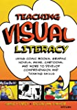 Teaching Visual Literacy: Using Comic Books, Graphic Novels, Anime, Cartoons, and More to Develop Comprehension and…