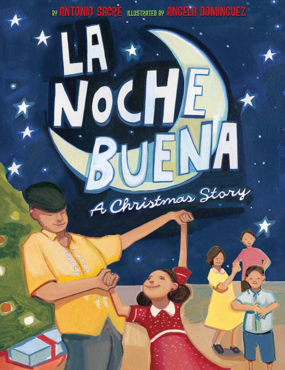 Cuban Christmas Tradition.La Noche Buena A Christmas Story Antonio Sacre Angela