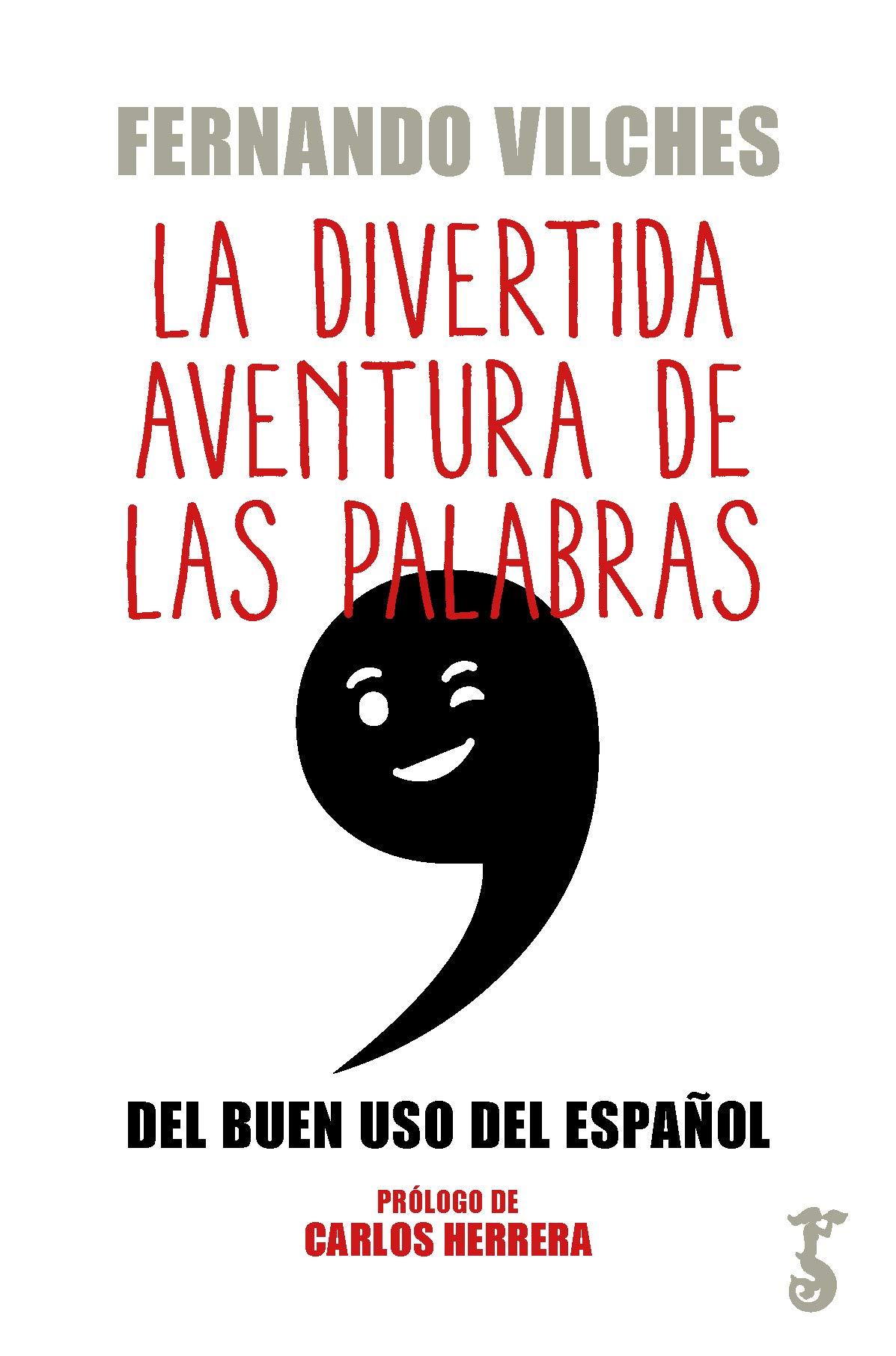 Divertida Aventura de las Palabras, La: Amazon.es: Vilches, Fernando: Libros