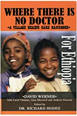 Where There is No Doctor For Ethiopia (A Village Health Care Handbook, Ethiopian) Paperback