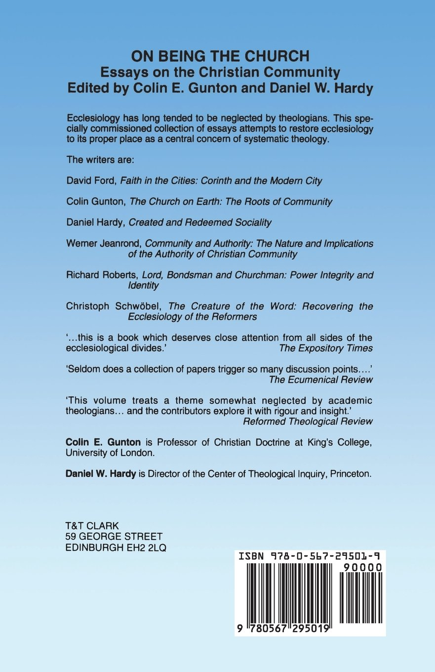 on being the church essays on the christian community colin e on being the church essays on the christian community colin e gunton daniel hardy 8601422785906 com books