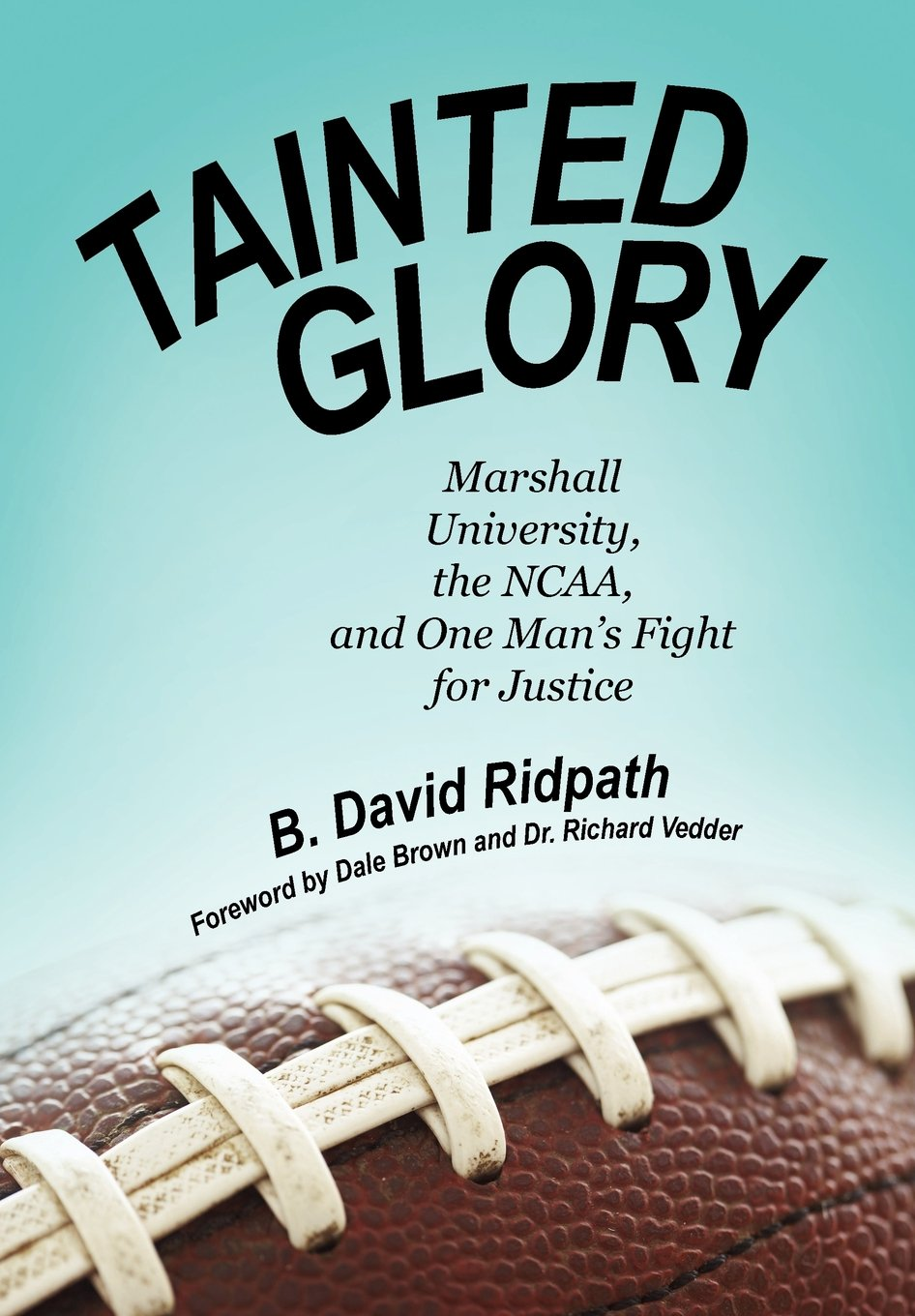 Read Online Tainted Glory: Marshall University, the NCAA, and One Man's Fight for Justice ePub fb2 ebook